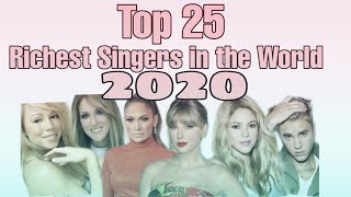 The 25 Richest Singers in the World (2020)