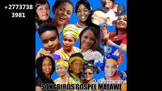 SONGBIRDS GOSPEL MALAWI  DJChizzariana