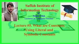C++ Lecture#5. What are constants, Literal and Symbolic constants.