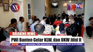 PWI Banten Gelar KLW dan UKW Jilid II