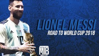 Lionel Messi ● Road to World Cup 2018 ● Live It Up - Nicky Jam feat. Will Smith & Era Istrefi - HD