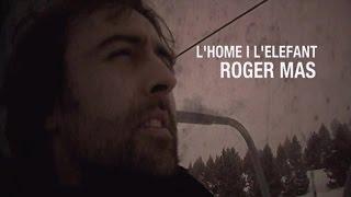 Roger Mas - L'Home I L'Elefant