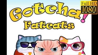 Gotcha! Fatcats Game Review 1080P Official Heartpower Casual 2016