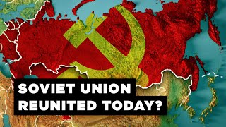 What If the Soviet Union Reunited Today?