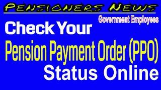 Check Your PPO Status Online_ऑनलाइन चैक करो PPO की स्टेटस_Pension Payment Order status