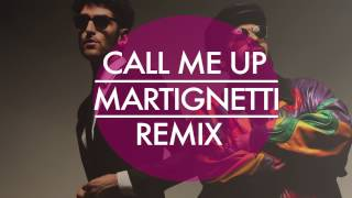 Chromeo- Call Me Up (Martignetti Remix)