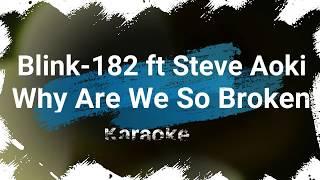 Steve Aoki   Why Are We So Broken Feat. Blink 182 KARAOKE NO VOCAL