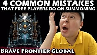 4 Common Mistakes That Free Players Usually Do On Summoning (Brave Frontier Global)