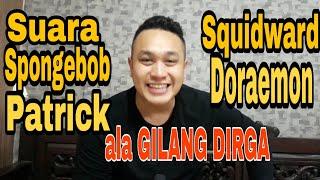 GILANG DIRGA Menirukan Suara Spongebob, Patrick,  Squidward Dan Doraemon !