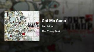 Get Me Gone - Fort Minor
