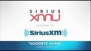 "Youth Lagoon - ""Goodbye Again"" John Denver Cover // SiriusXM // SiriusXM U"