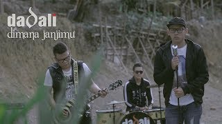 Dadali - Dimana Janjimu (Official Video)