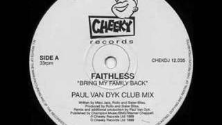 Faithless - Bring my family back (Paul van Dyk Club Mix)