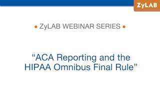 Webinar - ACA Reporting and the HIPAA Omnibus Final Rule