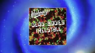 Wrekonize - Dead Bodies (Freestyle)
