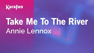 Karaoke Take Me To The River - Annie Lennox *