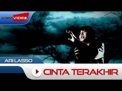 Ari Lasso - Cinta Terakhir   Official Video