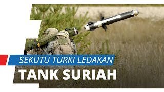 Video Militan NFL Sekutu Turki Tembak Tank Suriah hingga Meledak