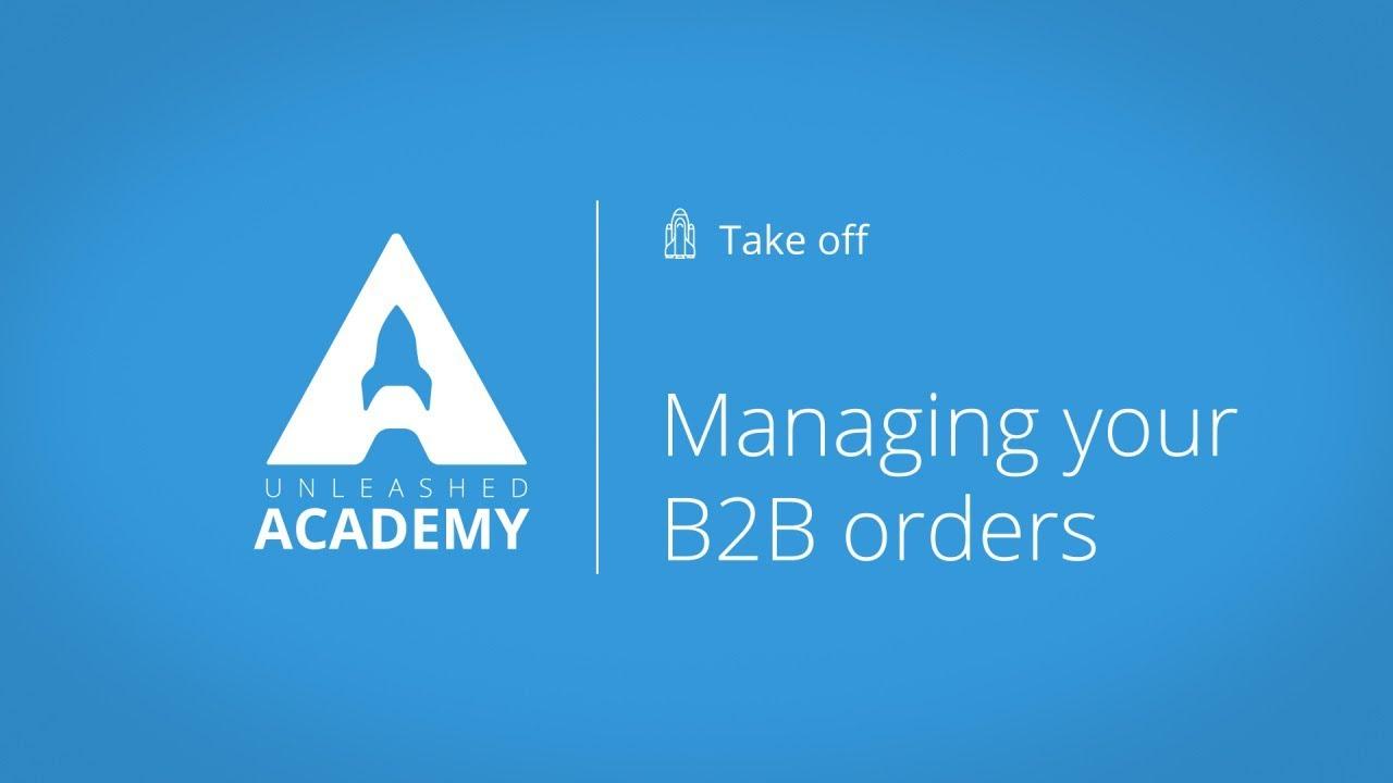 Managing your B2B orders YouTube thumbnail image