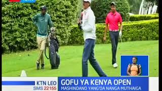Mashindano ya gofu ya Kenya Open yangoa nanga katika klabu ya Muthaiga