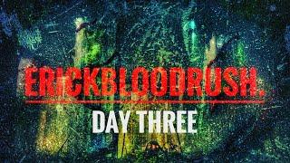 erickbloodrush. - Day Three