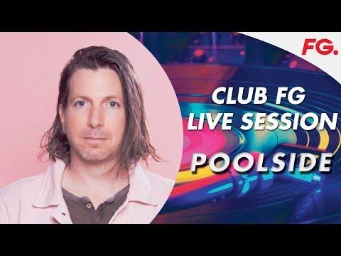 POOLSIDE   LIVE   CLUB FG   DJ MIX   RADIO FG