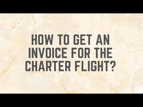 How to get invoice for the charter flight?