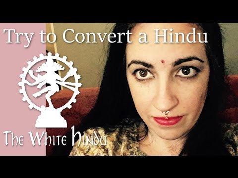 Try to Convert a Hindu