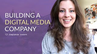 Entrepreneurship And Building A Digital Media Company