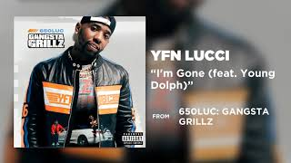 YFN Lucci - I'm Gone (feat. Young Dolph) [Official Audio]
