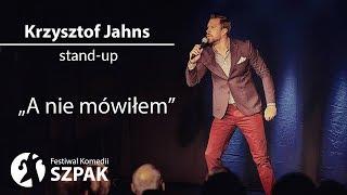 """Krzysztof Jahns stand-up - """"A nie mówiłem"""" - pełny program"""