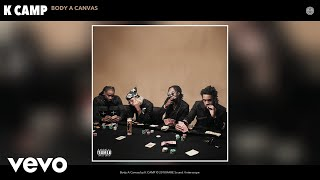 """Video thumbnail of """"K CAMP - Body A Canvas (Audio)"""""""