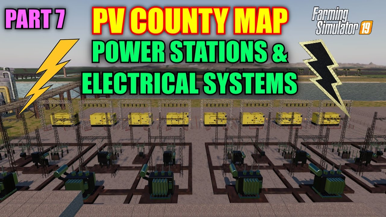 Part 7 PV County Map Tutorial (Power Stations & Electrical Systems) Farming Simulator 19