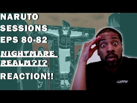 NARUTO SESSIONS Eps 80-82 REACTION! | Itachi Revealed! | Nightmare Realm!