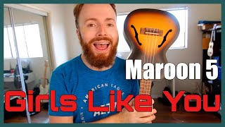 GIRLS LIKE YOU - MAROON 5 (EASY UKULELE TUTORIAL)