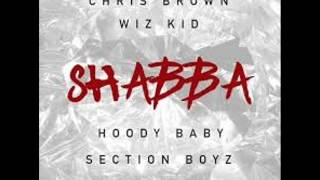 Chris Brown, Wizkid, Hoody Baby & Section Boyz - Shabba