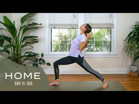 Home – Day 11 – Dig | 30 Days of Yoga With Adriene