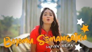 Download lagu Safira Inema Bojomu Semangatku Mp3