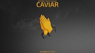 Instant Party! & QUIX - Caviar
