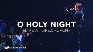 O Holy Night - Life.Church Worship Christmas 2018