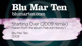 Blu Mar Ten - Starting Over (2009 Remix) (Blu Mar Ten, 2009)