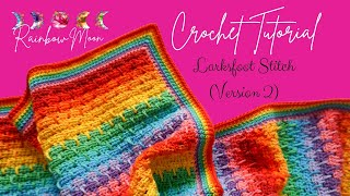 Crochet Larksfoot Stitch Tutorial (Version 2) By Little Cosy Things