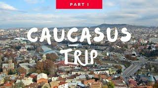 Caucasus trip - part 1 (Tbilisi - Georgia, Baku - Azerbaidjan)