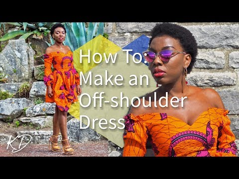 HOW TO MAKE AN OFF-SHOULDER DRESS | MY BIRTHDAY DRESS 2017 | KIM DAVE
