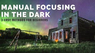 Manual Focusing In The Dark Tutorial (3 Methods)