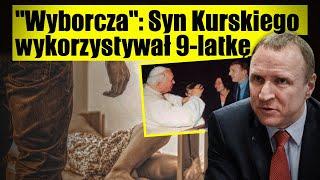 GW ujawnia zeznania dziewczyny wykorzystywanej przez syna Kurskiego!