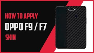 How to Install Oppo F9 / F7 ProSkinz Skin