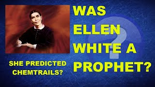 Was Ellen White a Prophet?