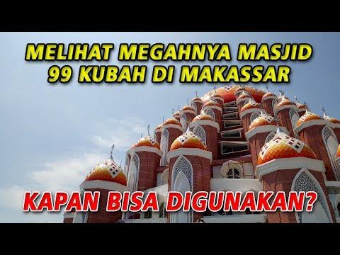 MASJID 99 KUBAH MAKASSAR - KONDISI TERKINI