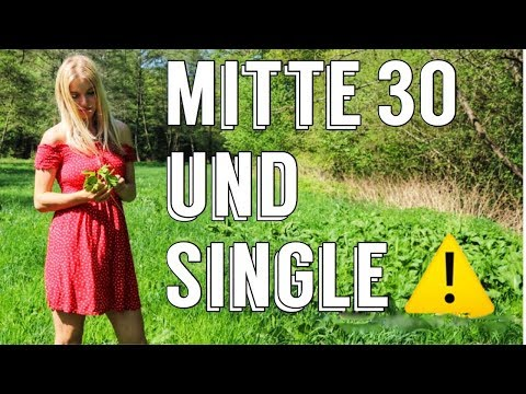 Mitte 30 single frau